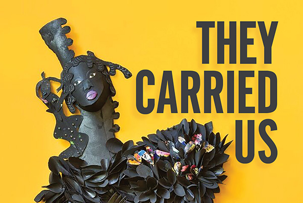 They Carried Us: The Social Impact… Book